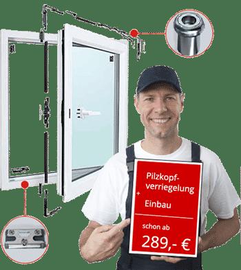 Pilzkopverriegelung nachrüsten in Köln ab 289,- €. Jetzt Angebot anfordern.